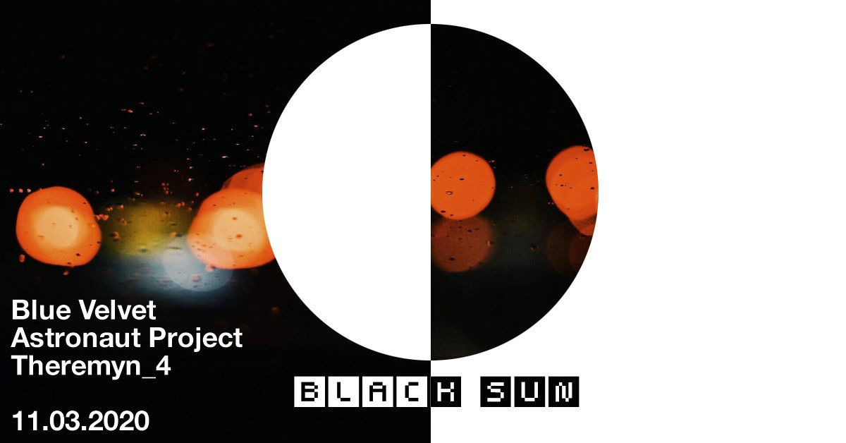 Black Sun: Theremyn_4, Astronaut Project y Blue Velvet en vivo