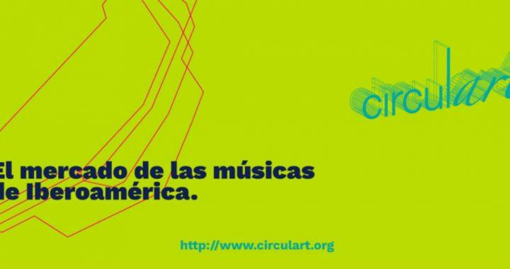 Circulart 2020: Conoce los detalles de la edición virtual del Mercado Musical Iberoamericano